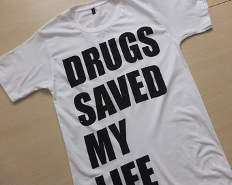 Drugs Saved my Life Indie Pop Rock Fashion M