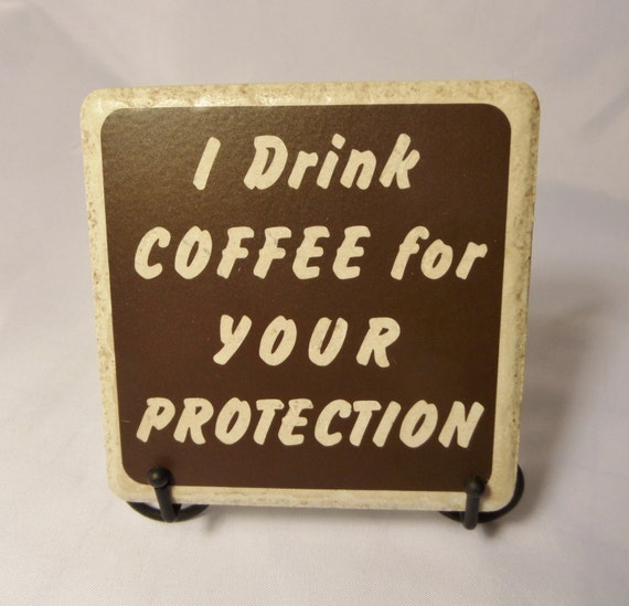 I DRINK COFFEE For Your Protection! Coaster - Coffee Coaster - Coffee Lover Gift - Ceramic Coaster - Coworker Gift