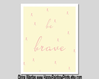 Breast cancer awareness printable, Be Brave download, pink ribbon support, breast cancer survivor courage support print, typography digital