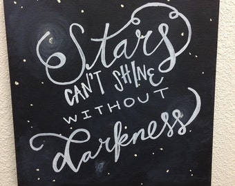 Stars Can't Shine Without Darkness Quote Painting
