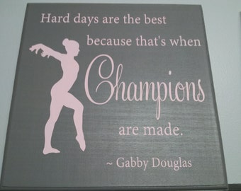 Hard Days... that's when Champions are made wood sign