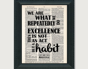 Aristotle Quote - We Are What We Repeatedly Do Excellence Then Is Not An Act But A Habit - Dictionary Page Art