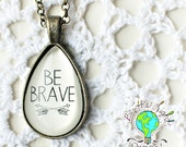 Be BRAVE Teardrop Antique Bronze INSPIRATIONAL NECKLACE