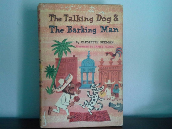 The Talking Dog & The Barking Man by Elizabeth Seeman illustrated by James Flora, Vintage Hardcover Children's Book
