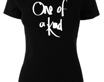 Women's One of A Kind T/Shirt
