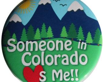 Someone in Colorado Loves Me Pinback Button
