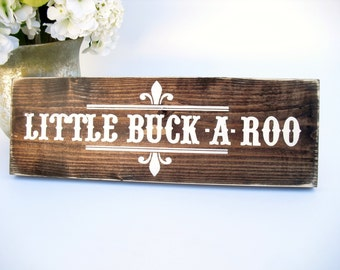 Western Rustic Wood Sign - Little Buck-a-Roo - Ready to Ship (#1586)