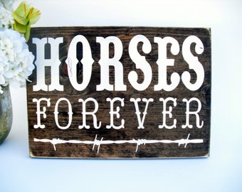 Western Rustic Wood Sign - Horses Forever (#1590)