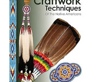 Craft Techniques Of The Native Americans  Book