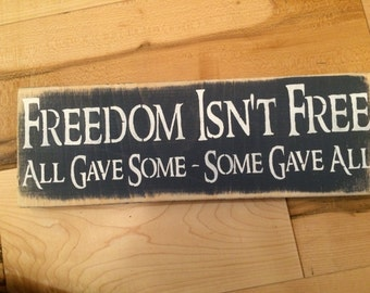Freedom isn't Free- All Gave Some- Some Gave All