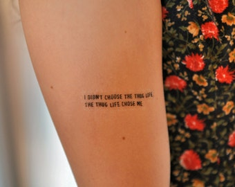 "Thug Life Quote Temporary Tattoo, ""I Didn't Choose The Thug Life, The Thug Life Chose Me."", Gangster Tattoo, 2Pac Tattoo, Gang Tattoo"