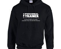 I'm A Personal Trainer I'm Never Wrong Funny Occupation Mens Hoodie