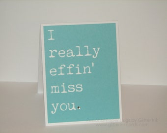 I really effin' miss you - I really miss you card - long distance relationship card - missing you