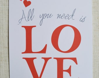"All you need is Love Poster. 8x10"" Digital File"