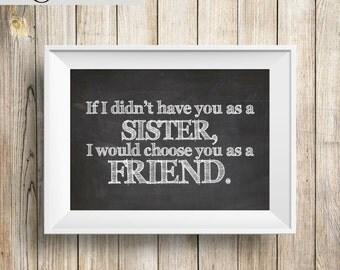 Sister: I Choose You - INSTANT DOWNLOAD 5x7 Printable Chalkboard Art Print Gift, Sorority, Baby Shower Thank You, Family Birthday Christmas