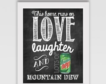 INSTANT DOWNLOAD // Mom's sign // Home sign // Mountain Dew sign // This home runs on love, laughter and lots of Mountain Dew