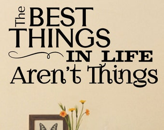 Best Things In Life Arent Things Wall Decor - 0029 - Wall Decals - Wall Stickers - Livingroom Decor - Best Things