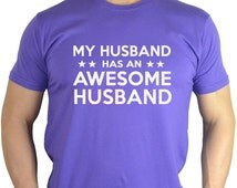 Gay Shirt - My Husband Has An Awesome Husband - Gay Anniversary Gift - Gay Marriage Gift - Valentines Day Gift