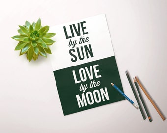 Live By The Sun, Love By The Moon Print // Print, Typography, Motivational, Inspirational, Black & White, Quote, Boho, Life Quote, Gypsy
