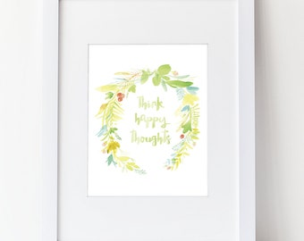 "Watercolor Floral Wreath and Quote Art Print - Watercolor Print  - ""Think Happy Thoughts"" Inspirational Quote - Cursive Font"