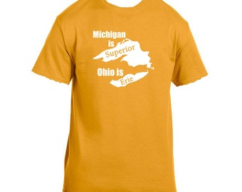 Michigan is superior Ohio is erie. Funny custom states tees. michigan inspired shirts t-shirt tee hoodie