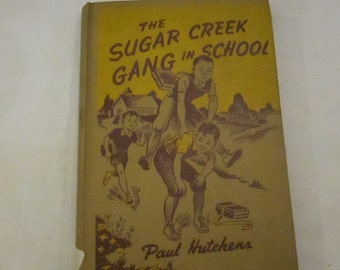 Vintage 1943 Kids Book The Sugar Creek Gang in School by Paul Hutchens old Christian Based Kids Books