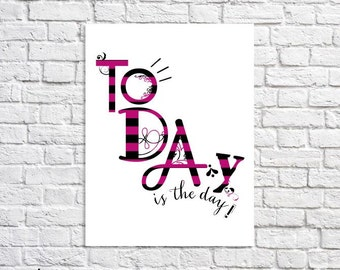 Today Is The Day Motivational Wall Decor. Motivational Quote Art Print. Typographic Print. Gym Motivation Art.  Word Art Motivational Poster
