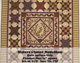 Sisters Choice Medallion quilt pattern - A medallion style quilt, for lovers of piecing and appliqué.