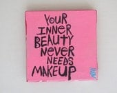 Your Inner Beauty Never Needs MakeUp Original WORD ART Painting - NayArts