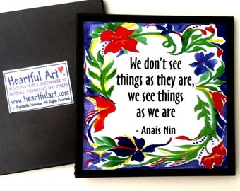 We Don't See Things ANAIS NIN Inspirational Quote Motivational Print Friendship Family Kitchen Woman Gift Heartful Art by Raphaella Vaisseau