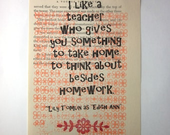 Teacher quote print on a book page, teacher gift, I like a teacher who gives you something to take home to think about besides homework