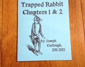 Trapped Rabbit 1&2