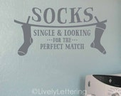 Socks Single and Looking for the Perfect Match wall decal, funny wall quotes, Utility Room wall decal, Laundry Room vinyl lettering (W01534)