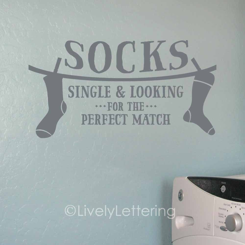 Socks Single And Looking For The Perfect Match Wall Decal - Wall decals laundry room