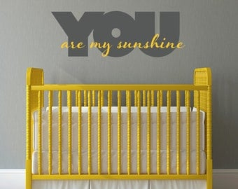 You are my Sunshine Decal - Sunshine Wall Decal - 2 color design - Large