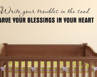 Vinyl wall decal Write your troubles in the sand carve your blessings in your heart wall decor D73