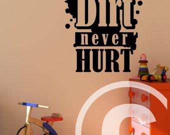 Vinyl wall decal A little dirt never hurt wall decor B102