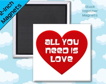 All You Need is Love Magnet or Pin - 2 Inch Square