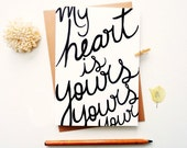 Love Card. My heart is yours. Hand drawn Typography greeting. Weddings.  LC338
