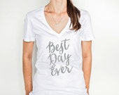 Bride Shirt Best Day Ever for Bride to Be Glitter Wedding Shirt in V-Neck Style T-Shirt for Wedding Bridal Party Shirt (Item - SBD100)