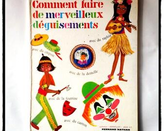 how to do beautiful disguises - comment faire de merveilleux déguisements  (french vintage children's craft book)