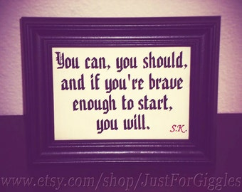 """Stephen King Quote """" Brave""""  5x7 inch in black & red over ivory Framed Embroidery- adjustable in color Determination encouragement sign"""