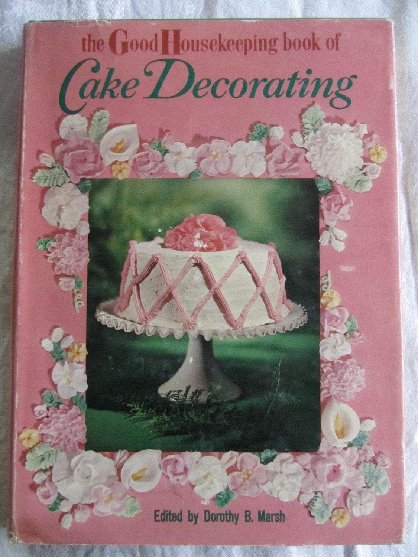 Cake Decorating Cookbook : Good Housekeeping Cake Decorating Cookbook 1961 Hardcover