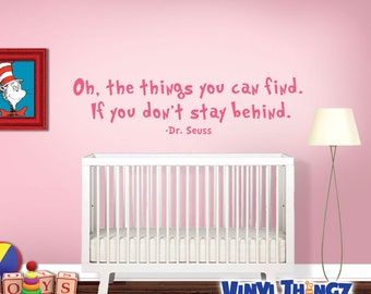 Dr Seuss Wall Decal - Oh The Things You Can Find  - Dr Seuss Wall Quote