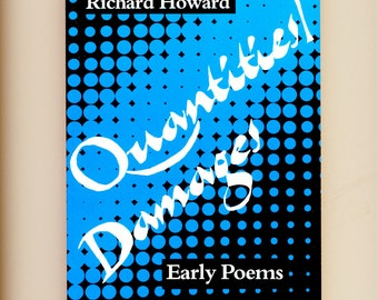 Quantities / Damages, Early Poems by Richard Howard, Wesleyan University Press, 1984 First Paperback edition