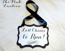 Last Chance to Run Sign in Custom Colors - 3 Sizes Available - Ribbon Hanger or Paddle Handle
