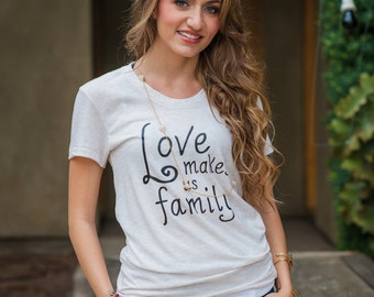 Graphic Tees for Women // Monochrome // Love Makes us Family // Cream T Shirt // Women's Clothing