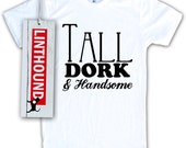 Tall Dork & Handsome Men's/Unisex T-Shirt