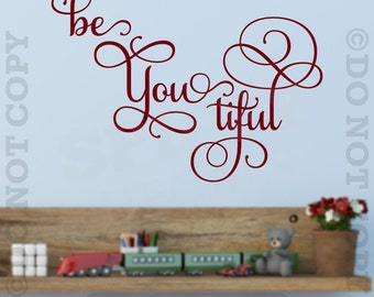 Be You Tiful Vinyl Wall Decal Decor Quote Lettering Decor Beyoutiful Beautiful