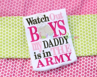 Army Daddy Shirt - Army Embroidered Shirt - Watch Out Boys Army Daddy - Daddy Is Army - Army Daughter Shirt - Army Shirt - Military Shirt